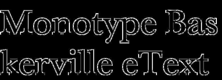 Monotype Baskerville eText