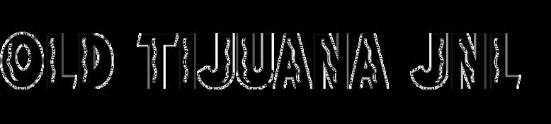 Old Tijuana JNL