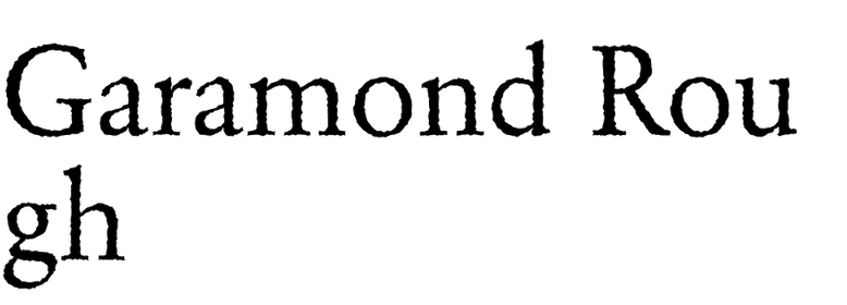 Garamond Rough