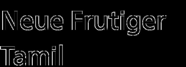 Neue Frutiger Tamil