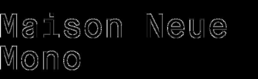 Maison Neue Mono