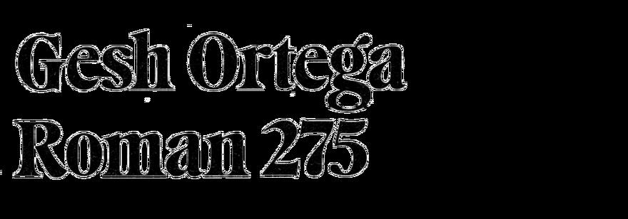 Gesh Ortega Roman 275