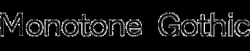 Monotone Gothic