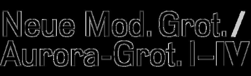 Neue Moderne Grotesk / Aurora-Grotesk  I–IV