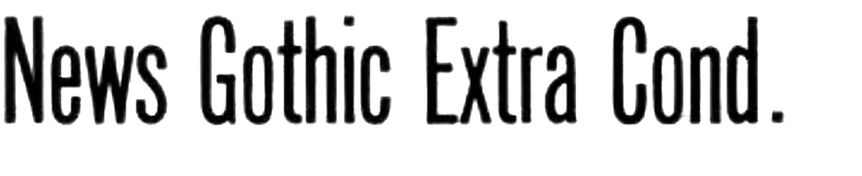 News Gothic Extra Condensed