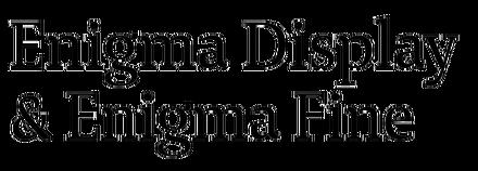 Enigma Display & Fine