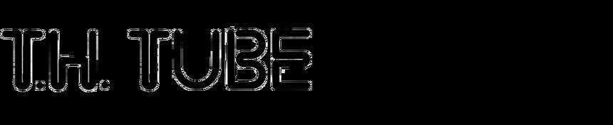 T.H. Tube