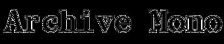 Archive Mono