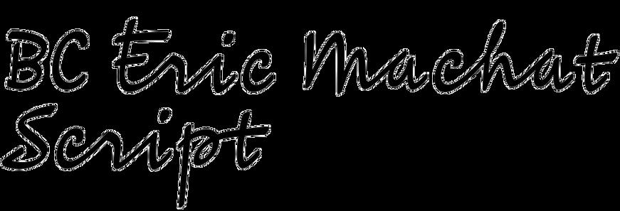 BC Eric Machat Script