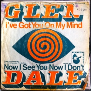 "Glen Dale – ""I've Got You On My Mind"" / ""Now I See You Now I Don't"" single cover"