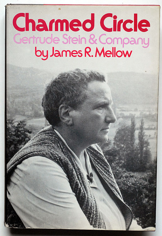 Charmed Circle: Gertrude Stein & Company by James R. Mellow