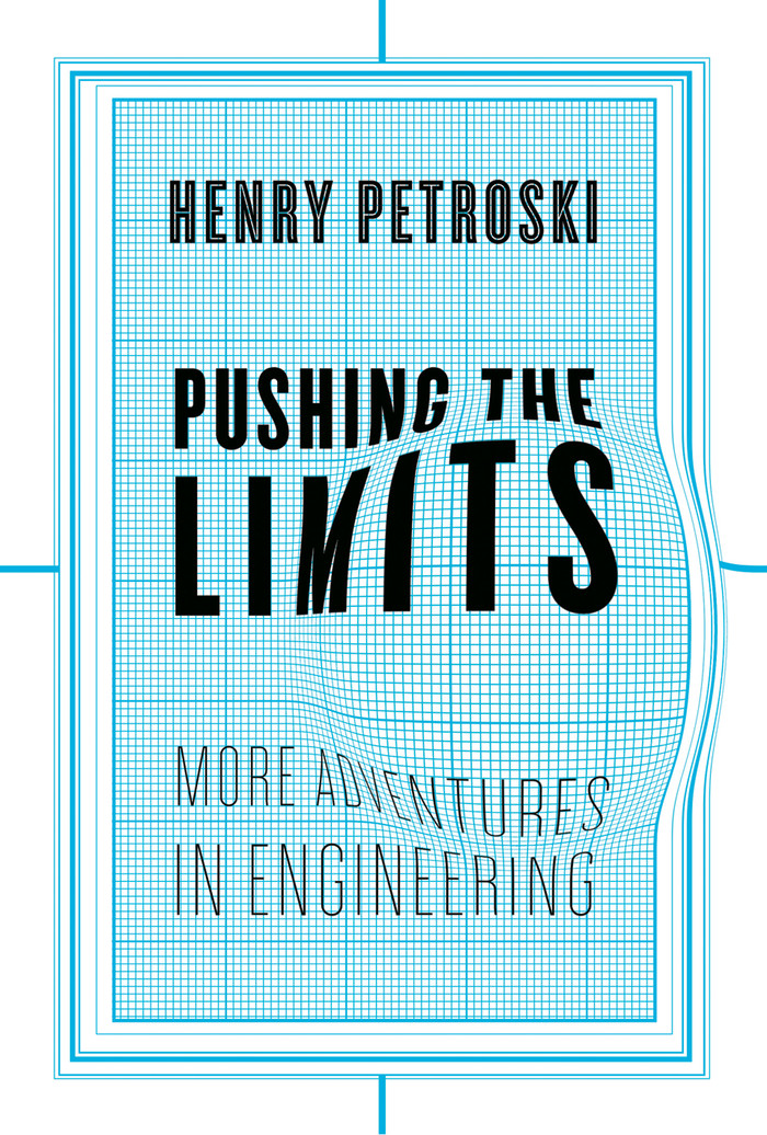 Pushing the Limits: More Adventures in Engineering