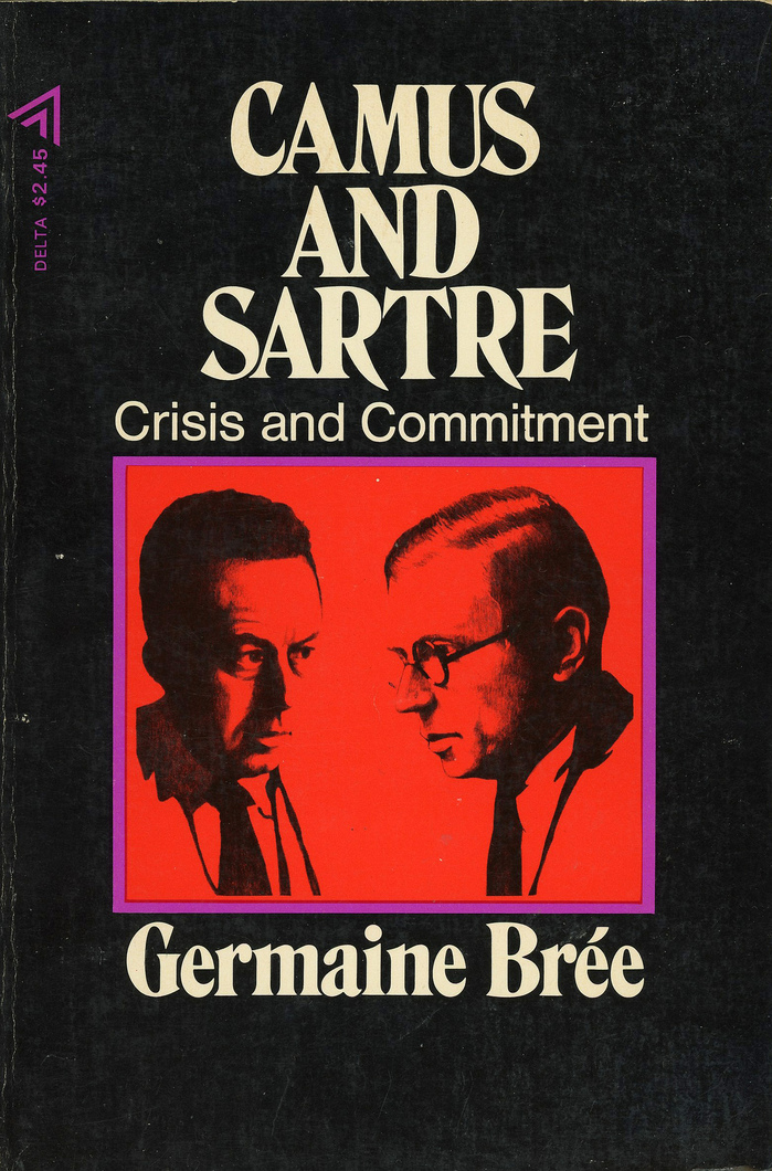 Camus and Sartre. Crisis and Commitment by Germaine Brée