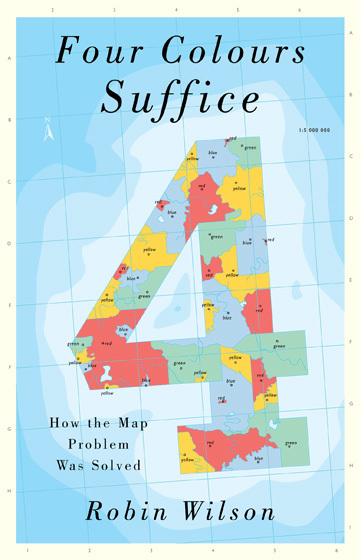 Four Colours Suffice. How the Map Problem Was Solved by Robin Wilson