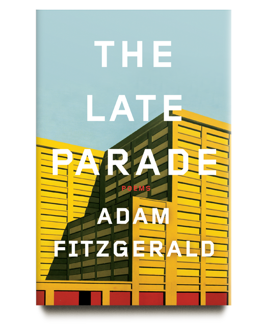The Late Parade by Adam Fitzgerald