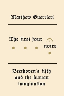<cite>The First Four Notes</cite> by Matthew Guerrieri