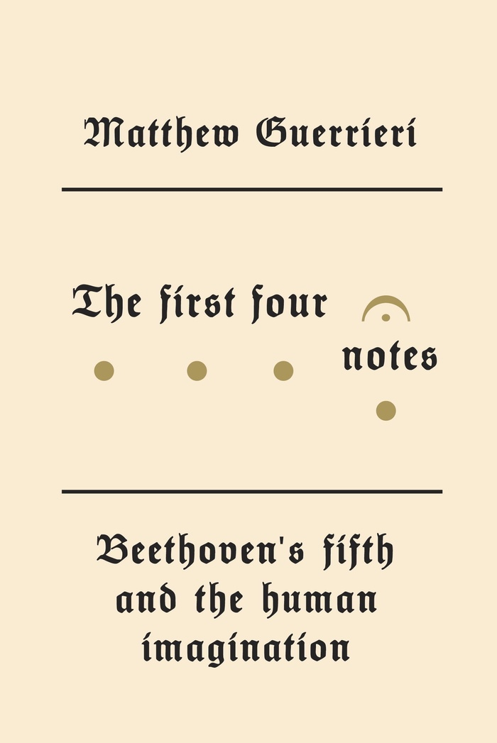 The First Four Notes by Matthew Guerrieri