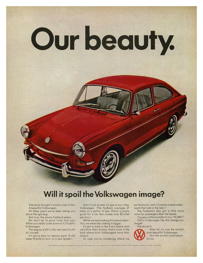 """Our beauty. Will it spoil the Volkswagen image?"" Ad for the Volkswagen Fastback Sedan, 1967."
