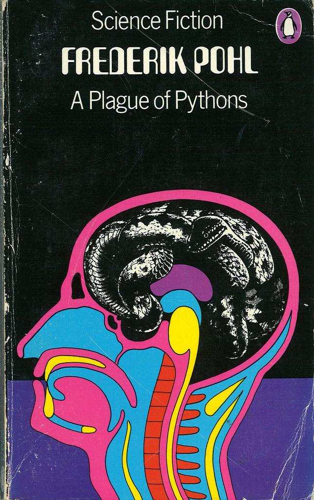 Frederik Pohl: A Plague of Pythons, 1973.