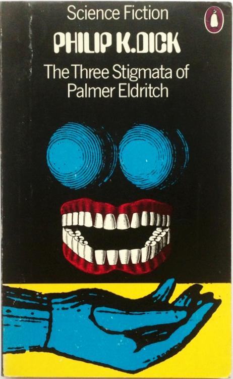 Philip K. Dick: The Three Stigmata of Palmer Eldritch.