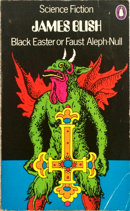 James Blish: Black Easter or Faust Aleph-Null, 1972.