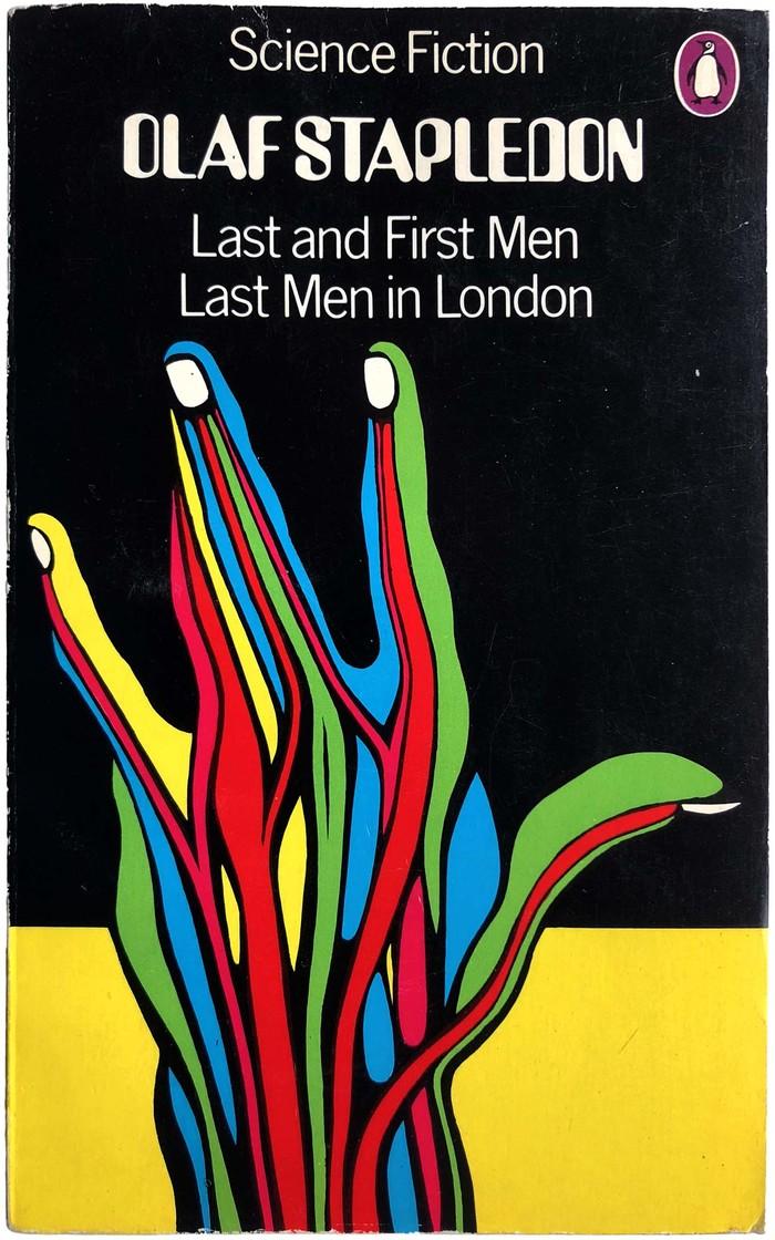 Olaf Stapledon: Last and First Men / Last Men In London, 1972.