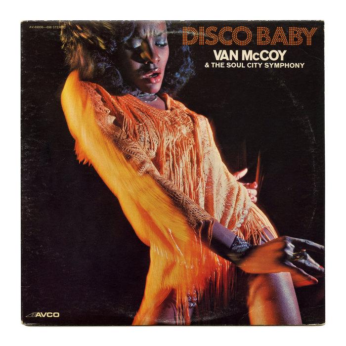 Disco Baby – Van McCoy & The Soul City Symphony