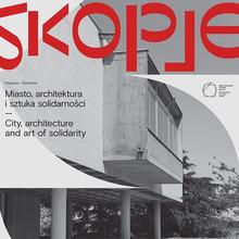 <cite>Skopje: Miasto, architektura i sztuka solidarności</cite>