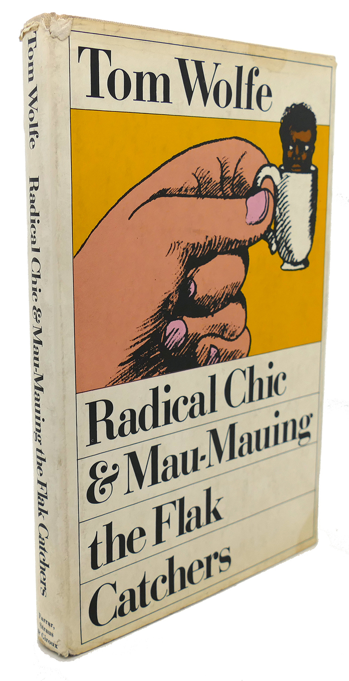 Tom Wolfe – Radical Chic & Mau-Mauing the Flak Catchers, Farrar Straus & Giroux 2