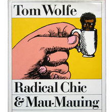Tom Wolfe – <cite>Radical Chic &amp; Mau-Mauing the Flak Catchers, </cite>Farrar Straus &amp; Giroux