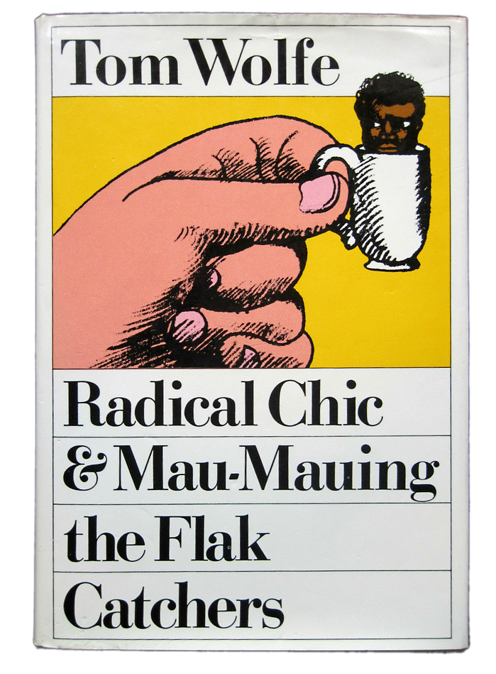 Tom Wolfe – Radical Chic & Mau-Mauing the Flak Catchers, Farrar Straus & Giroux 1