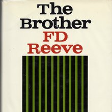 <cite>The Brother</cite> by F.D. Reeve (Farrar, Straus &amp; Giroux)