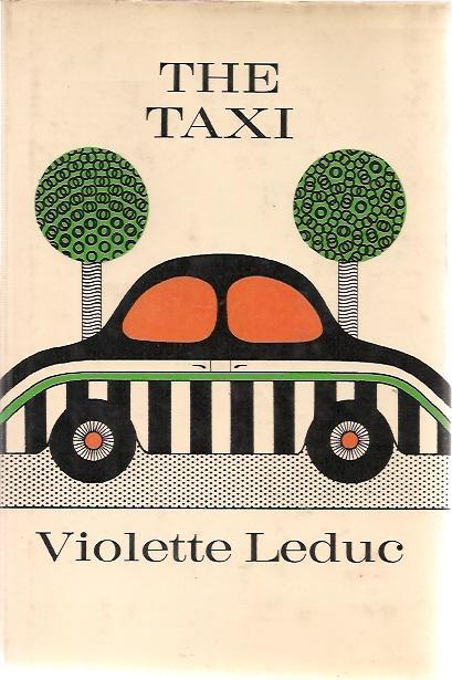 The Taxi by Violette Leduc (Farrar, Straus & Giroux) 2