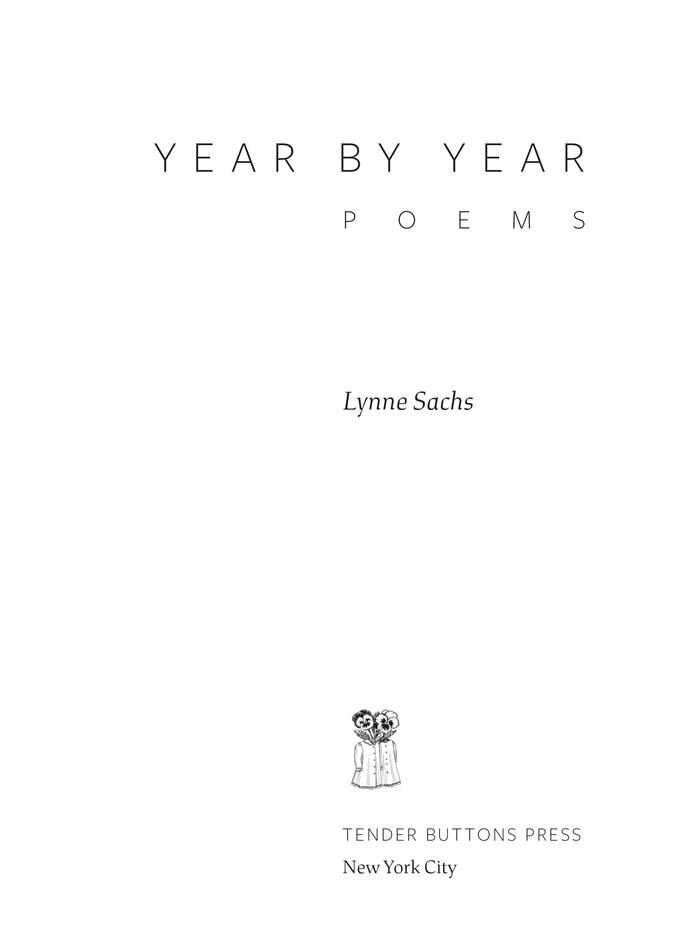 Year by Year: Poems by Lynne Sachs 5