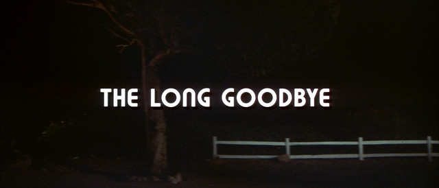 The Long Goodbye opening & end credits 1
