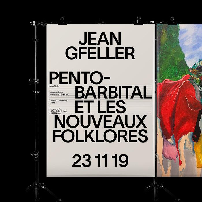 Jean Gfeller – Pentobarbital et les nouveaux Folklores 3