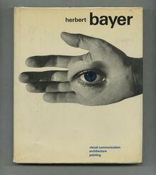 <cite>Herbert Bayer. Painter, Designer, Architect</cite>
