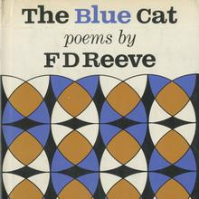 <cite>The Blue Cat. Poems</cite> by F.D. Reeve