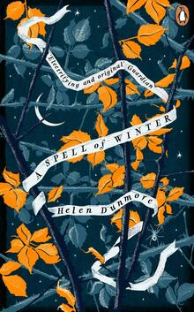 <cite>A Spell of Winter</cite> by Helen Dunmore (Penguin, 2019)