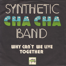 "Synthetic Cha Cha Band – ""Why Can't We Live Together""<span class=""nbsp"">&nbsp;</span><span class=""nbsp""></span>single sleeve"