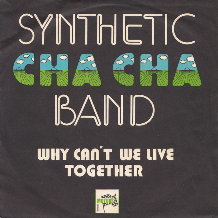 "Synthetic Cha Cha Band – ""Why Can't We Live Together"" single sleeve"