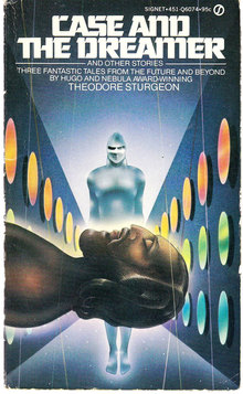 <cite>Case and the Dreamer</cite> by <span>Theodore Sturgeon (Signet)</span>