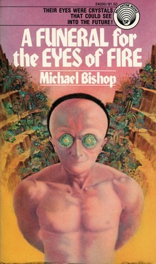 <cite>A Funeral for the Eyes of Fire</cite> by Michael Bishop