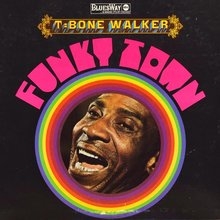 T-Bone Walker – <cite>Funky Town</cite> album art