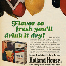 """Flavor so fresh you'll drink it dry!"" ad by Holland House"