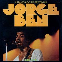 Jorge Ben – <cite>A Banda Do Zé Pretinho </cite>album art
