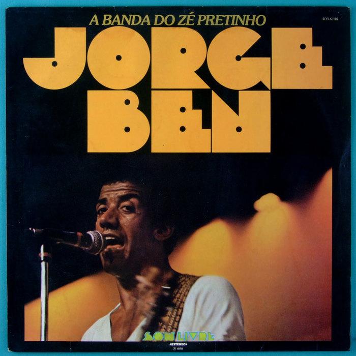 Jorge Ben – A Banda Do Zé Pretinho album art 1