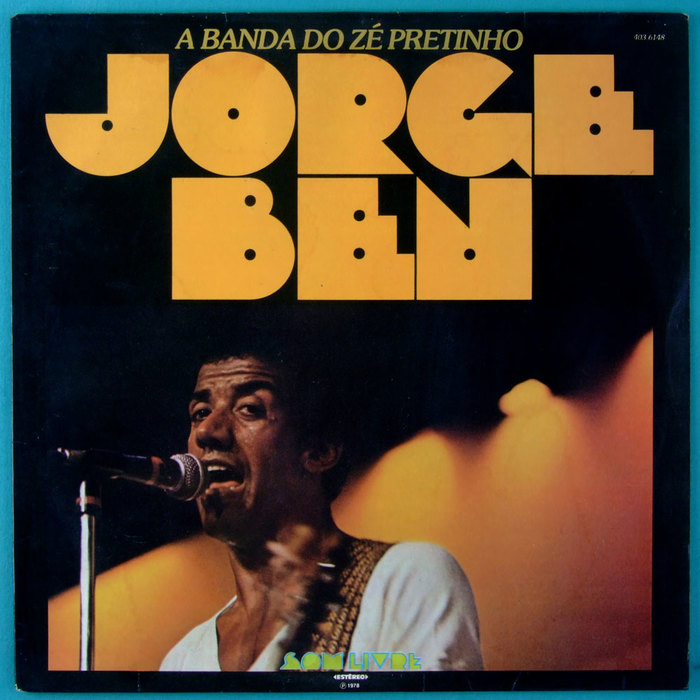 Jorge Ben – A Banda Do Zé Pretinho 1