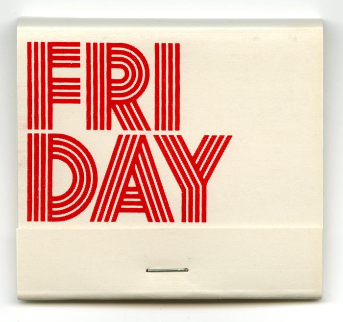 Friday is set in Futura Prisma