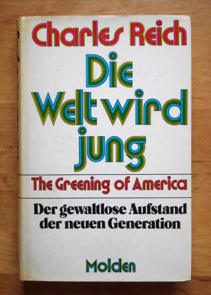Die Welt wird jung by Charles A. Reich (Molden) 1